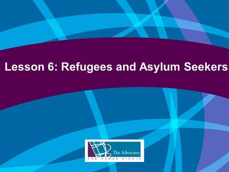 Lesson 6: Refugees and Asylum Seekers