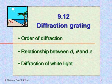 9.12 Diffraction grating • Order of diffraction