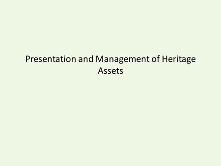 Presentation and Management of Heritage Assets