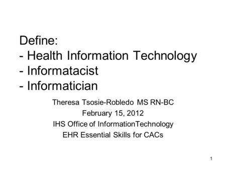 Theresa Tsosie-Robledo MS RN-BC February 15, 2012