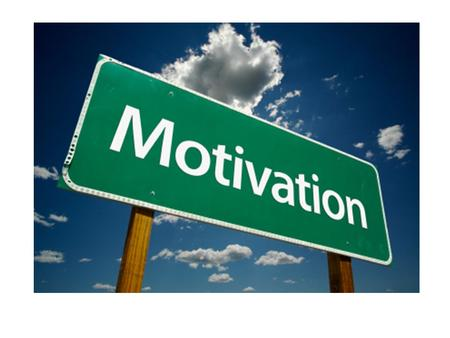 DEFINITIONS OF MOTIVATION: