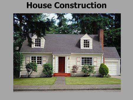 House Construction. Learning Standard 5. Construction Technologies Construction technology involves building structures in order to contain, shelter,