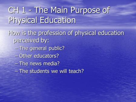 CH 1 - The Main Purpose of Physical Education
