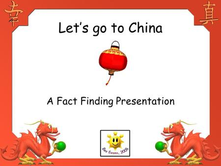 Let's go to China A Fact Finding Presentation. Where in the world is China? China is in the Asian Continent. The Chinese civilization began more than.