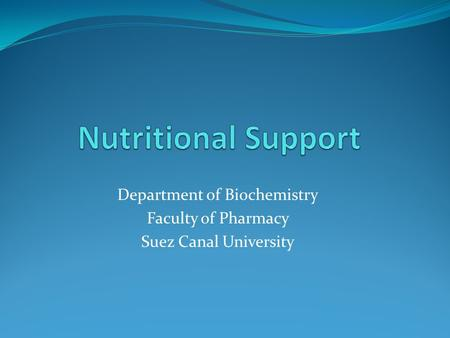 Department of Biochemistry Faculty of Pharmacy Suez Canal University.