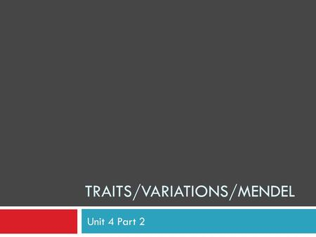 Traits/Variations/Mendel