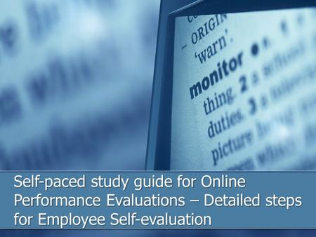 Self-paced study guide for Online Performance Evaluations – Detailed steps for Employee Self-evaluation.