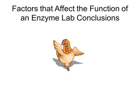 Factors that Affect the Function of an Enzyme Lab Conclusions.