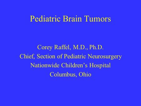 Management of Ependymomas George Jallo Division of Pediatric