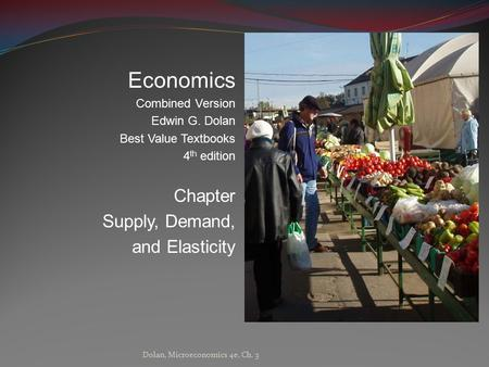 Economics Chapter Supply, Demand, and Elasticity Combined Version