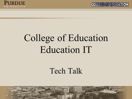 College of Education Education IT Tech Talk. Backup Solutions for Work and Home.