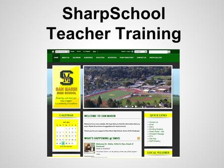 SharpSchool Teacher Training. Sharp School Login Go to: