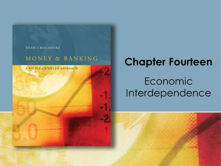 Chapter Fourteen Economic Interdependence. Copyright © Houghton Mifflin Company. All rights reserved.14 | 2 Countries are not independent of one another;