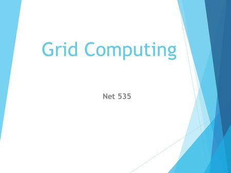 Grid Computing Net 535.