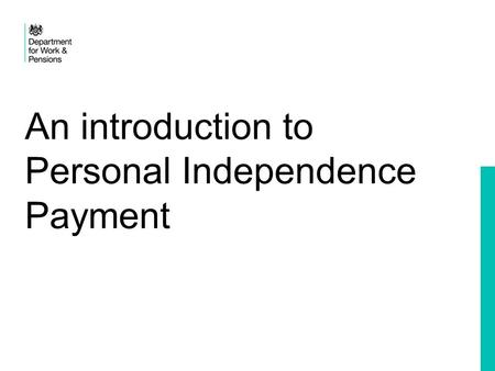 An introduction to Personal Independence Payment.