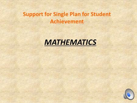 MATHEMATICS Support for Single Plan for Student Achievement.