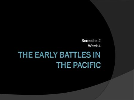 Semester 2 Week 4. The Japanese Attack the Philippines  A few hours after bombing Pearl Harbor, the Japanese attacked U.S. airfields in the Philippines.