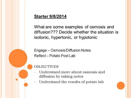 Diffusion and Osmosis.