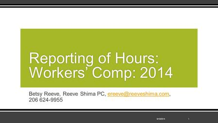 Betsy Reeve, Reeve Shima PC, 206 Reporting of Hours: Workers' Comp: 2014 16/10/2014.