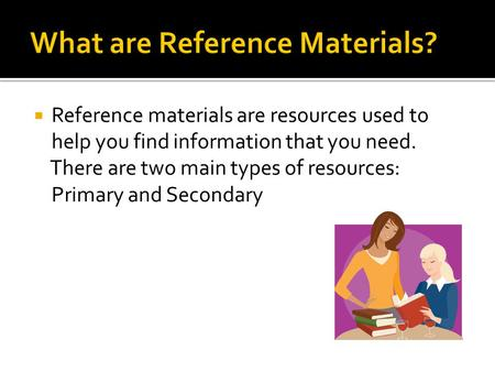 What are Reference Materials?