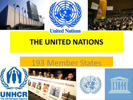 THE UNITED NATIONS 193 Member States.