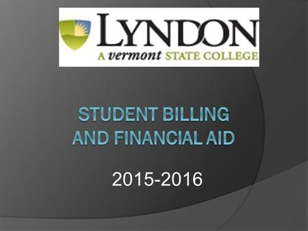 2015-2016.  E billing  Communications  Authorized Users  Student Accounts  Online Payment Plans  Web Privacy Policy  Health Insurance  FAQ's 
