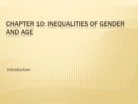 Chapter 10: INEQUALITIES OF GENDER AND AGE