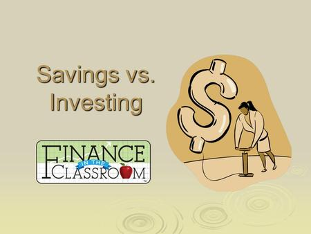 Savings vs. Investing. Savings Investing is the purchase of assets with the goal of increasing future income. Savings is the portion of current income.