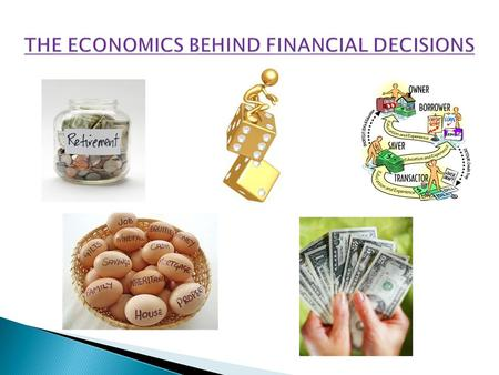  I can understand the definition of Economics.  I can understand why people have to make choices and that with choosing comes consequences.  I can.