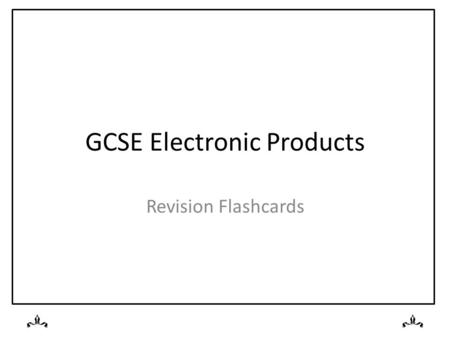GCSE Electronic Products