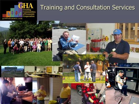 Training and Consultation Services. Griffin-Hammis Associates GHA customizes our training to meet your needs. We provide Conference Presentations; including.