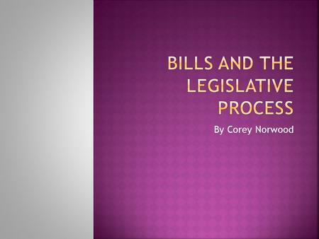 Bills and the legislative process
