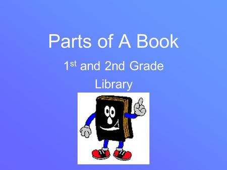 Parts of A Book 1st and 2nd Grade Library.