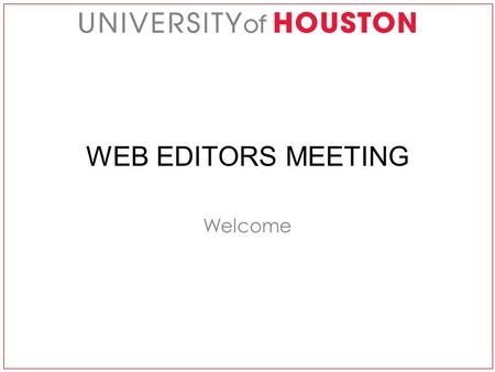 WEB EDITORS MEETING Welcome. GOOGLE ANALYTICS Google Analytics provides powerful digital analytics for anyone with a web presence, large or small. It's.