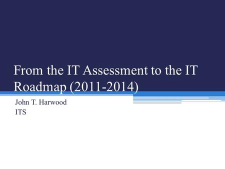 From the IT Assessment to the IT Roadmap ( )