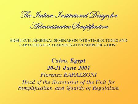 "The Italian Institutional Design for Administrative Simplification HIGH LEVEL REGIONAL SEMINAR ON ""STRATEGIES, TOOLS AND CAPACITIES FOR ADMINISTRATIVE."