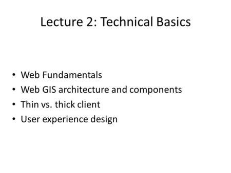 Lecture 2: Technical Basics