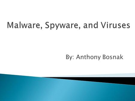 By: Anthony Bosnak.  Malware  How <strong>Antivirus</strong> Programs Work  Future Threats.