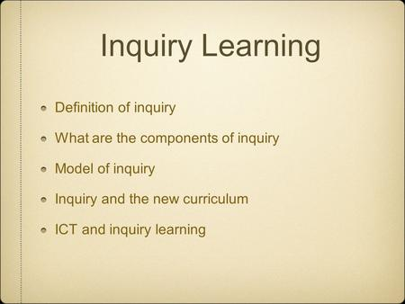 Inquiry Learning Definition of inquiry