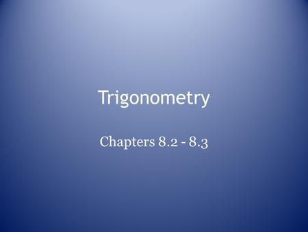 Trigonometry Chapters 8.2 - 8.3. 45-45-90 Theorem.