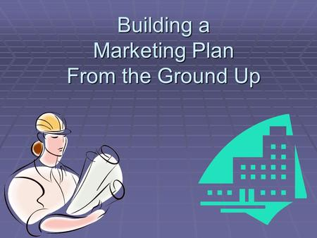 Building a Marketing Plan From the Ground Up Purpose of this Workshop  Introduction  Need  Solution  Conclusion.