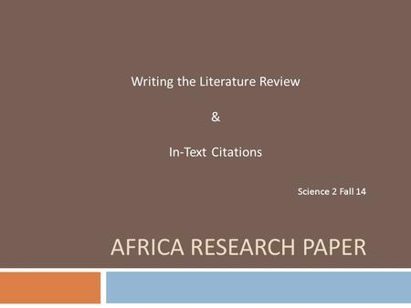 Writing the Literature Review & In-Text Citations Science 2 Fall 14