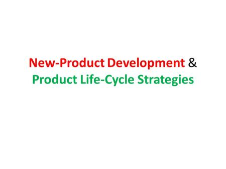 New-Product Development & Product Life-Cycle Strategies.