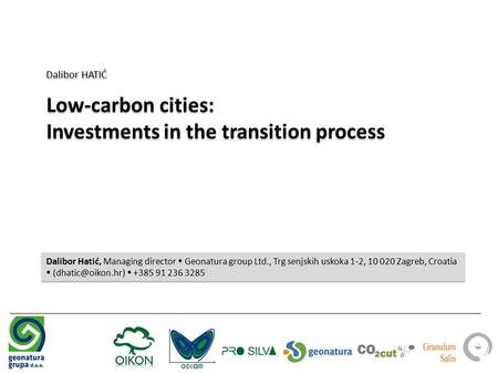 Dalibor HATIĆ Low-carbon cities: Investments in the transition process Dalibor HATIĆ Low-carbon cities: Investments in the transition process Dalibor Hatić,