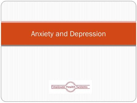Anxiety and Depression. PREVALENCE ANXIETYDEPRESSION 16+ Million Adults in the U.S. have anxiety disorders. Generalized anxiety disorder affects 3-8%