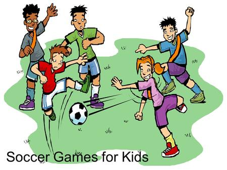 Soccer Games for Kids. Soccer – or football as it's also called – is the most popular sport in the world. Soccer is the perfect game for developing young.