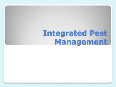 Integrated Pest Management. Methods of Insect Control Cultural Biological Chemical Physical/Mechanical Of the four control methods, chemical control is.