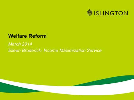 March 2014 Eileen Broderick- Income Maximization Service Welfare Reform.