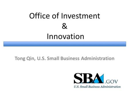 Tong Qin, U.S. Small Business Administration Office of Investment & Innovation.