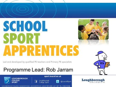 Programme Lead: Rob Jarram. Task Who has inspired you to be involved in sport and physical activity?